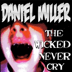 THE WICKED NEVER CRY ALBUM COVER